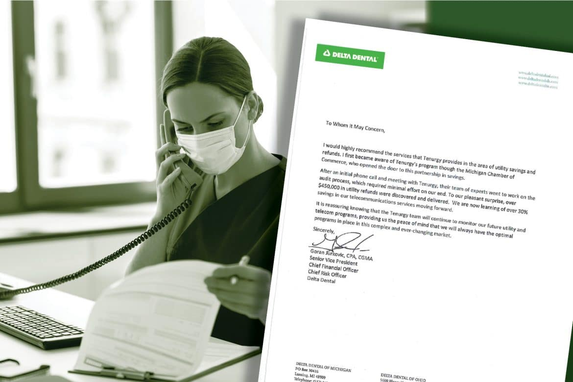 Tenurgy, a utility bill auditing firm, saved Delta Dental $450,000 in utility refunds.