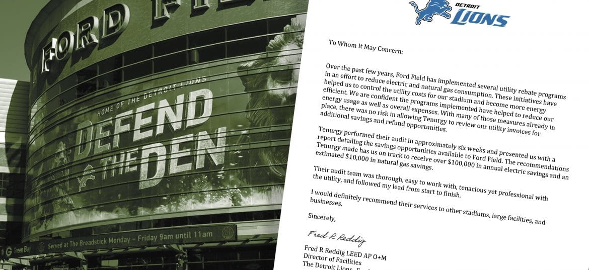 Ford Field is on track to save $100,000 in annual electric savings because of a utility bill audit with Tenurgy.